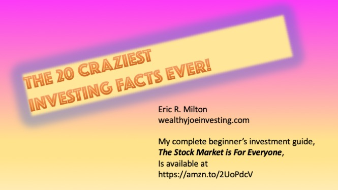 The 20 Craziest Investing Facts Ever!