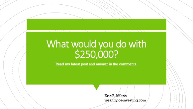 What Would You Do With $250,000?