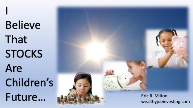 I Believe That Stocks Are Children's Future…