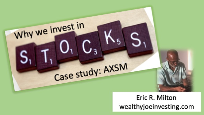 Why We Invest In Stocks – Case Study, Axsome Therapeutics (NASDAQ:AXSM)