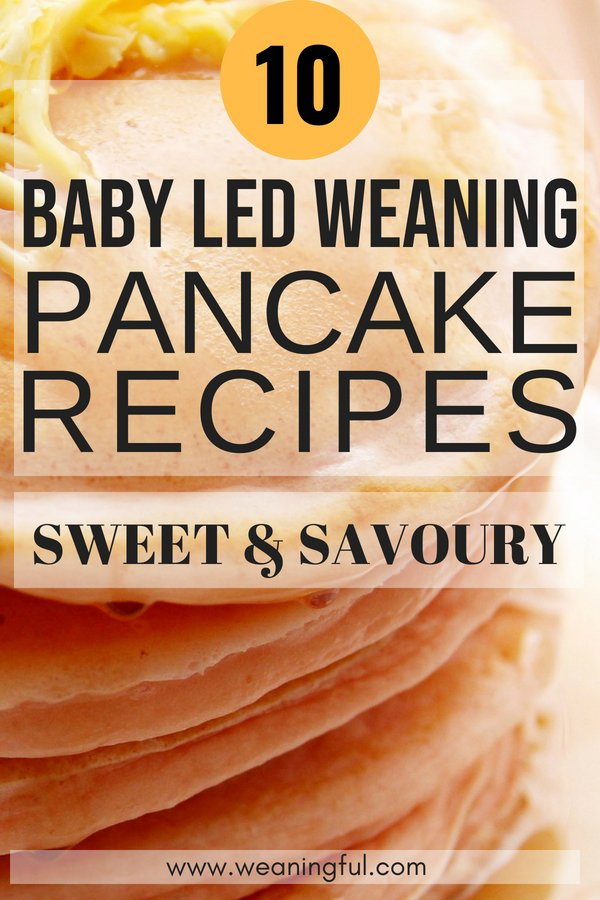 Baby led weaning pancakes recipes, both sweet and savoury, perfect for breakfast, lunch or dinner, picky eaters, lunch boxes and great finger food or first foods for starting solids at 6 months+.