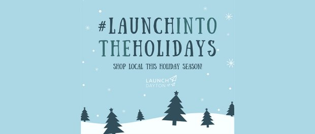 #LaunchIntoTheHolidays - Dayton region's small businesses