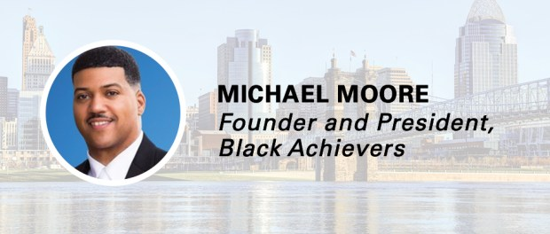 Michael Moore Founder and President, Black Achievers