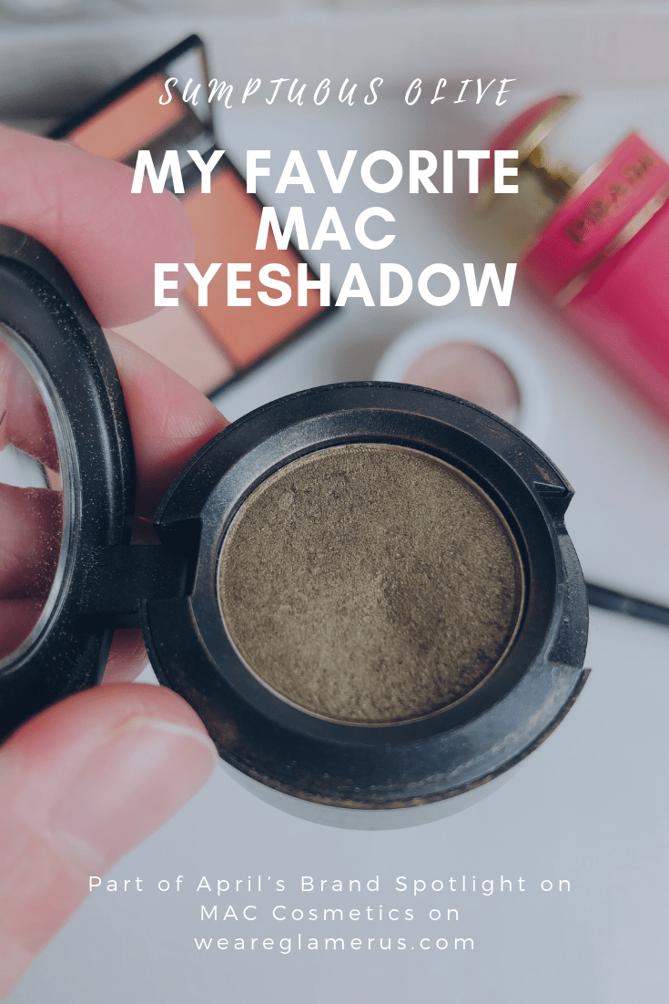 April's Brand Spotlight is on MAC Cosmetics! Today I'm talking about my most favorite MAC eyeshadow - Sumptuous Olive!