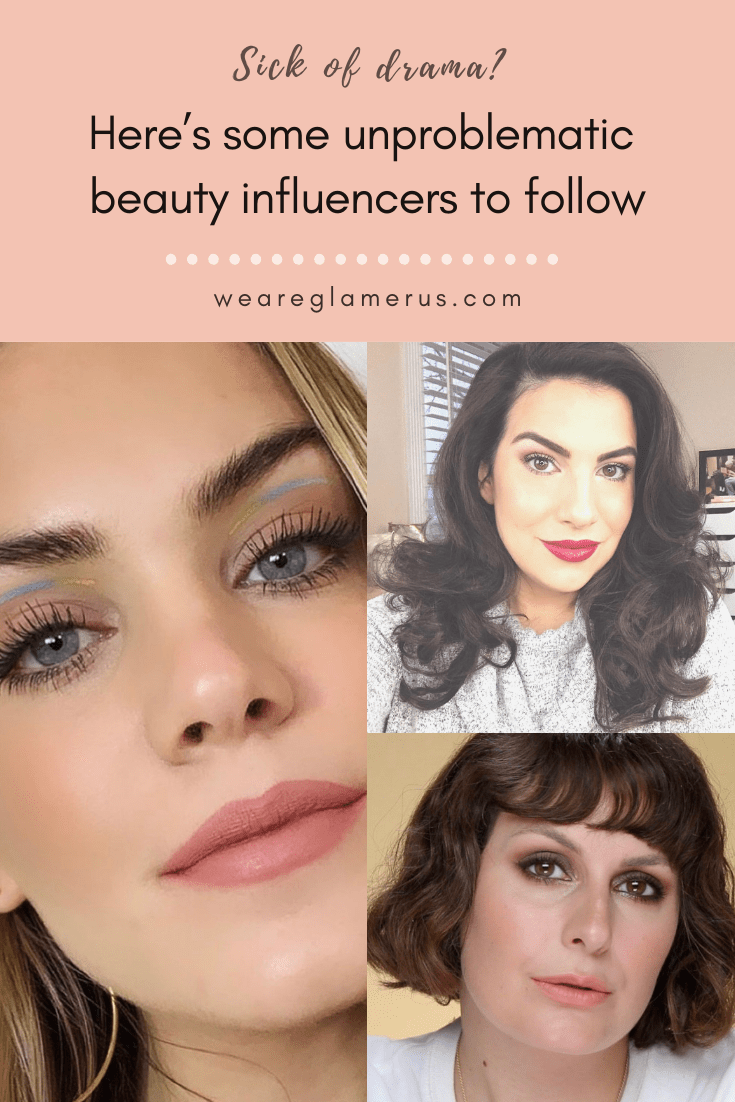 Sick of all the drama going on in the beauty influencer community? Just want tutorials or tips without the fuss? Go check these ladies out!