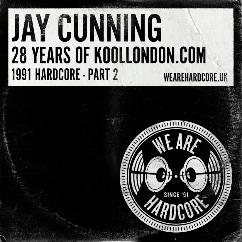 28 Years Of Kool 1991 - Jay Cunning WE ARE HARDCORE show - Part 2