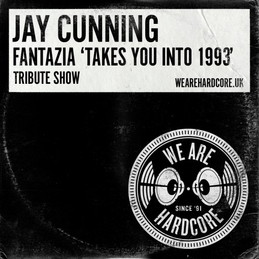 Fantazia Takes You Into 1993 Tribute Show - Jay Cunning WE ARE HARDCORE