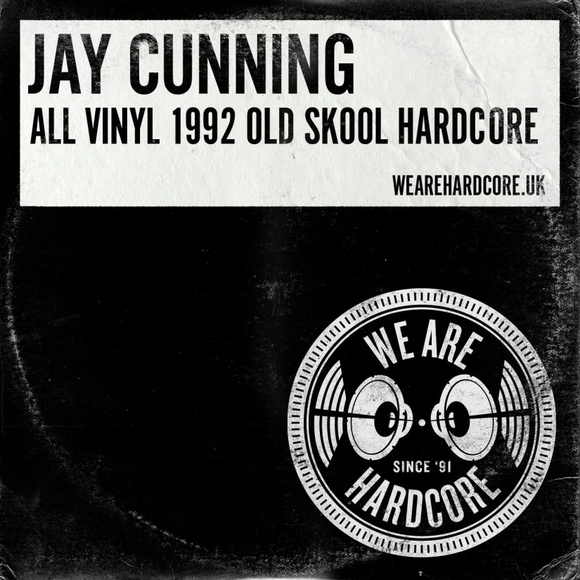 All Vinyl 1992 Old Skool Hardcore - Jay Cunning WE ARE HARDCORE