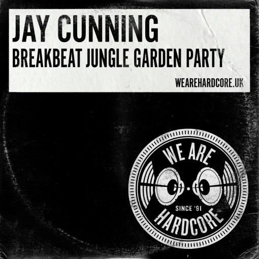 Breakbeat Jungle Garden Party - Jay Cunning WE ARE HARDCORE