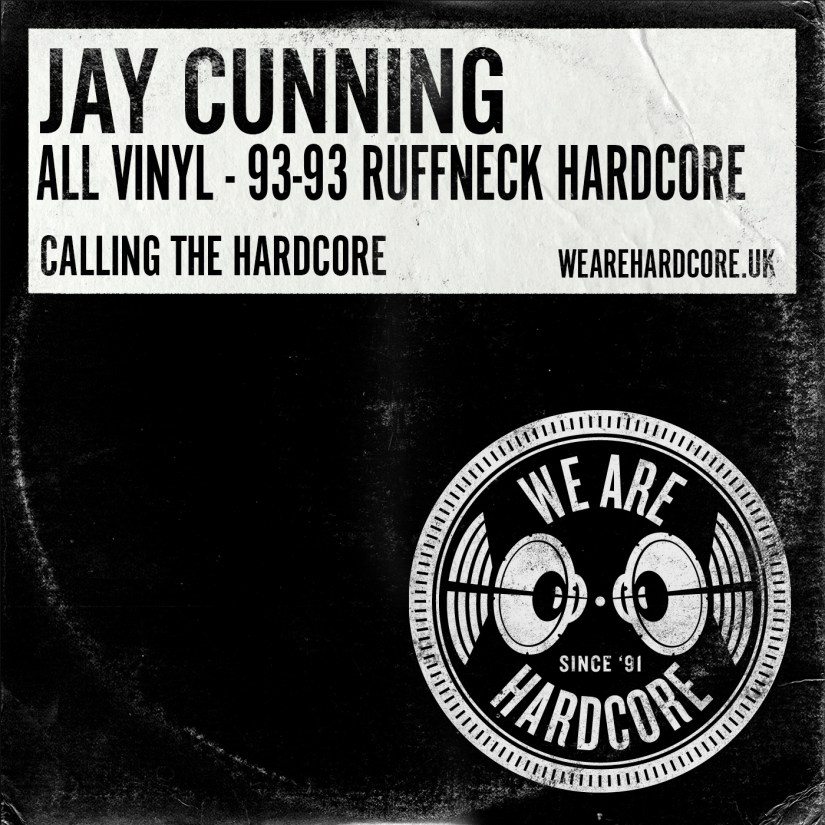 All Vinyl - 92-93 Calling The Hardcore Show - Jay Cunning WE ARE HARDCORE