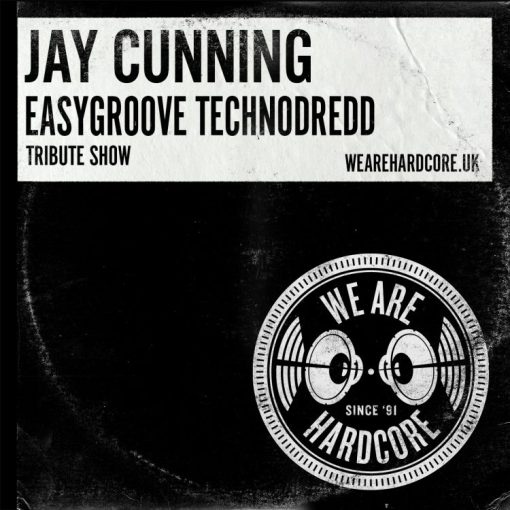 Easygroove TechnoDredd Tribute - Jay Cunning - WE ARE HARDCORE