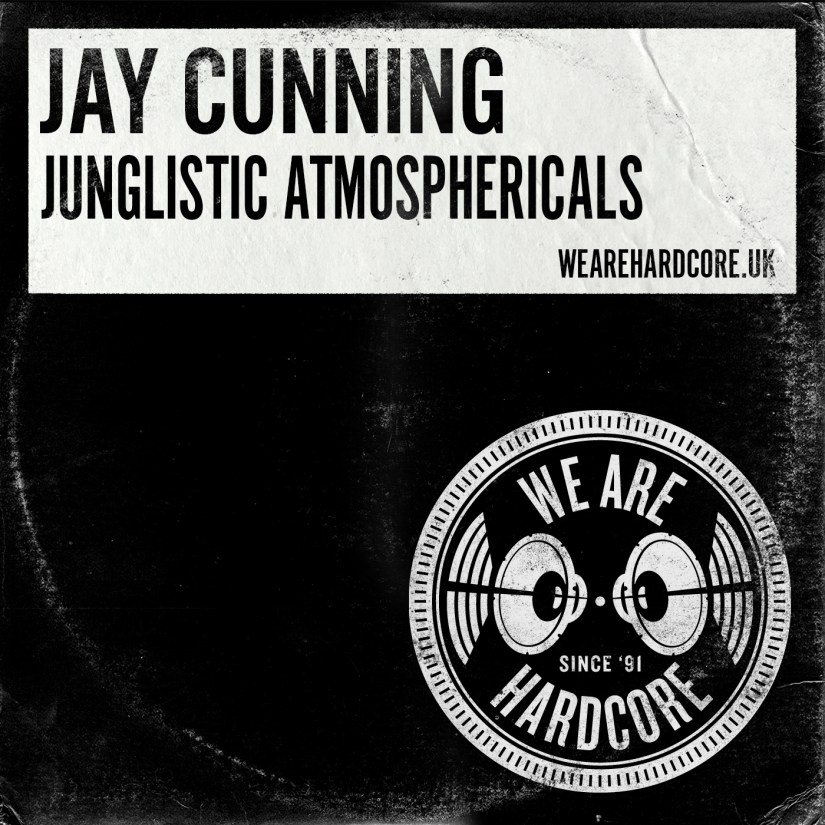 Junglistic Atmosphericals - Jay Cunning - WE ARE HARDCORE