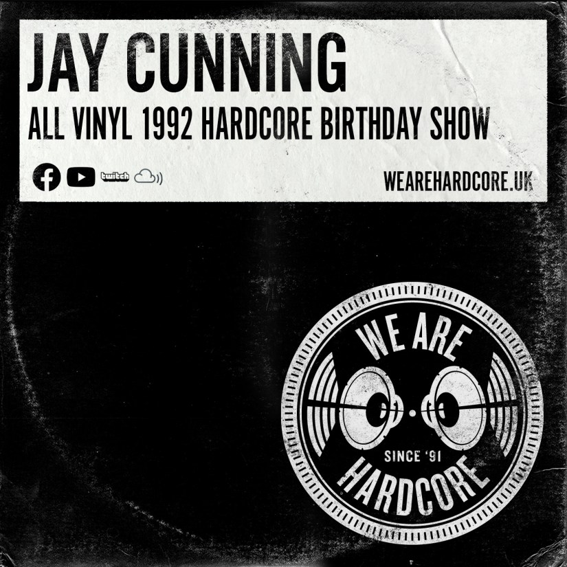 1992 Hardcore Birthday Show - Jay Cunning - WE ARE HARDCORE
