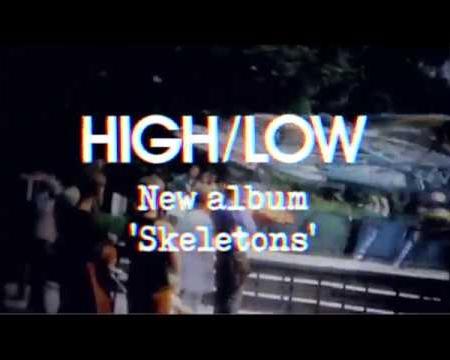HIGH/LOW - 'Skeletons' (Video 8/8)