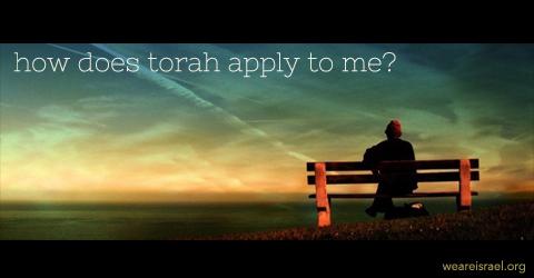 how does Torah apply to me, torah apply to me, torah apply
