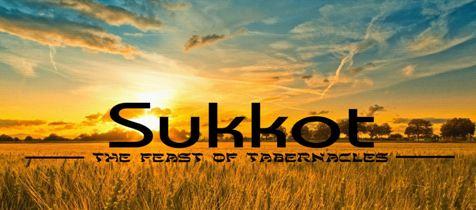 Sukkot - Feast of Tabernacles 2018