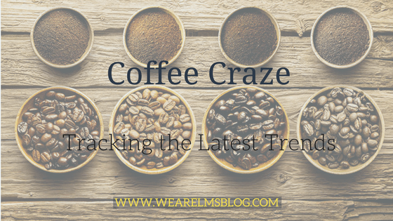Coffee Craze: Tracking the Latest Trends