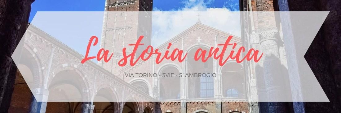 Itinerario dedicato alla zona di via Torino e Sant'Ambrogio a Milano