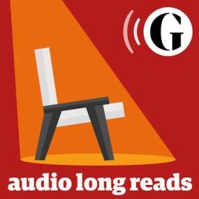 10 podcast migliori del 2019: The Guardian Audio Long Reads