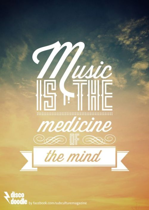 Music Is The Medicine Of The Mind Quote.jpg