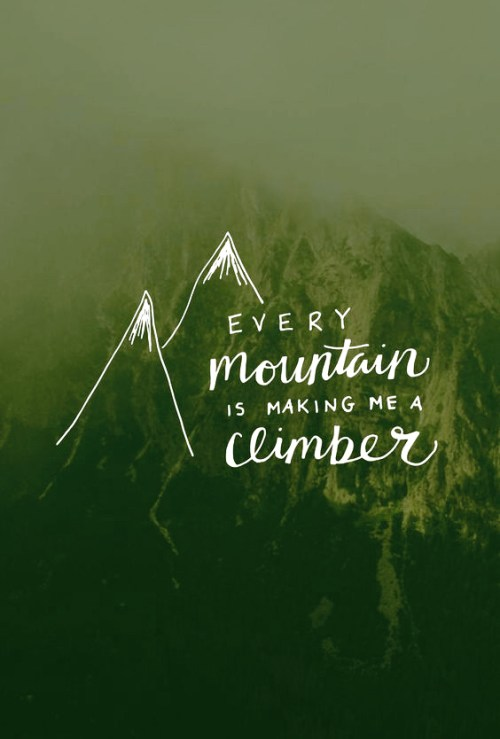 Every Mountain Is Making ME A Climber REVISED.jpg
