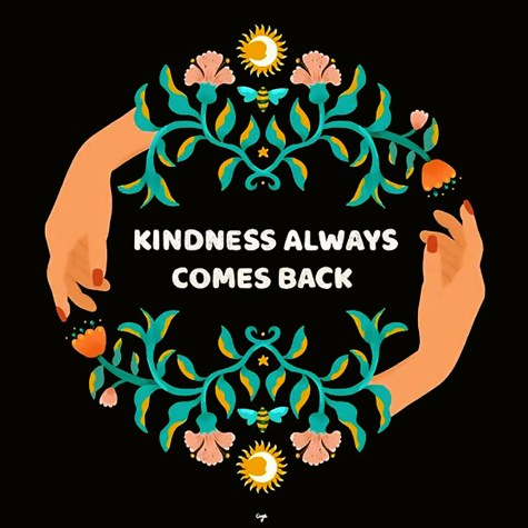 Kindness Always Comes Back Quote