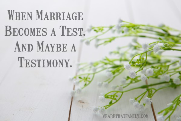 when marriage becomes a test