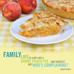Motherhood: In Which We Give Up A Lot Of Pie