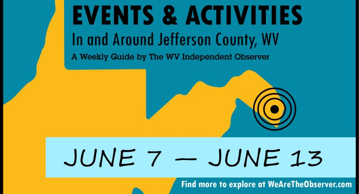 Activities and events in Jefferson County W.V. from June 7 to June 13.
