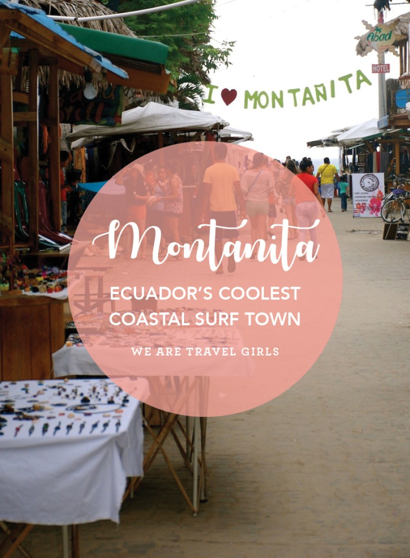 A guide to visiting Montanita, Ecuadors Coolest Surf Town