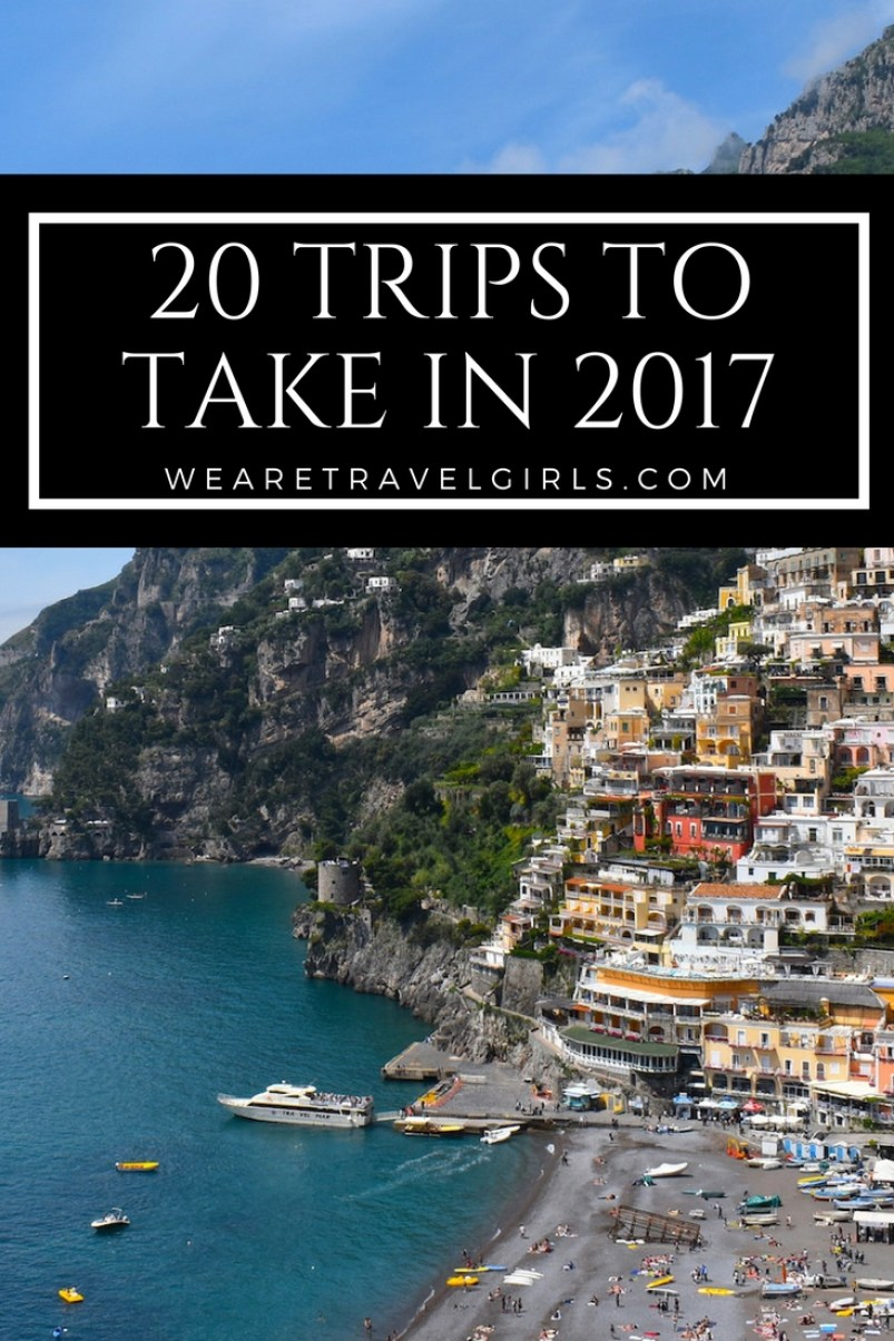 20 Trips To Take In 2017