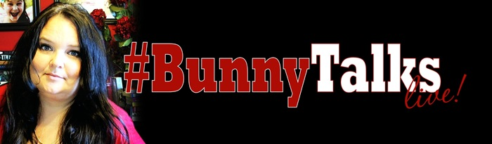 #BunnyTalks