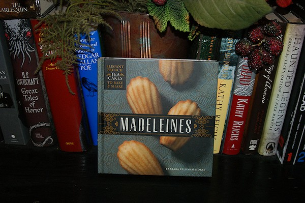 Madeleines: Elegant French Tea Cakes to Bake and Share by Barbara Feldman Morse