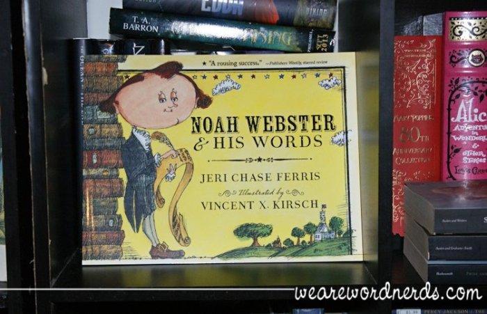 Noah Webster & His Words | wearewordnerds.com