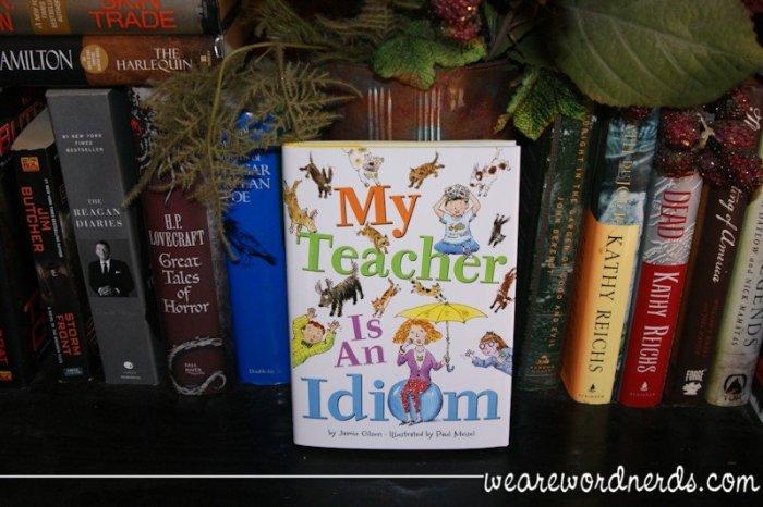 My Teacher is an Idiom | wearewordnerds.com