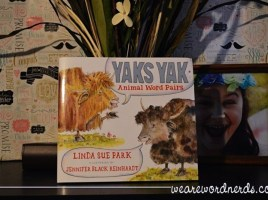Yaks Yak: Animal Word Pairs by Linda Sue Park