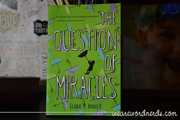The Question of Miracles by Elana K. Arnold