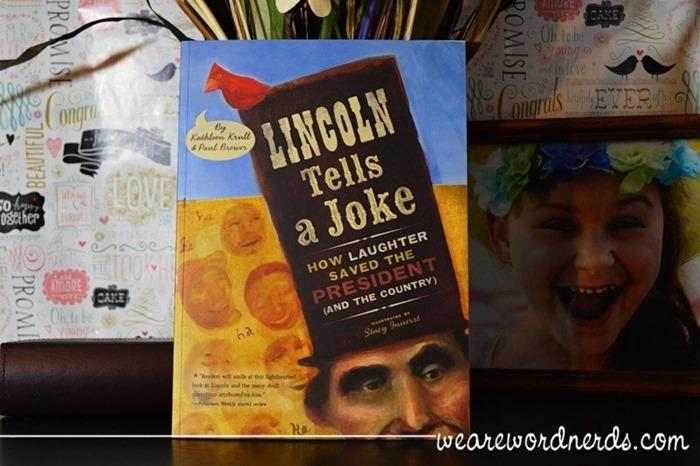 Lincoln Tells a Joke: How Laughter Saved the President by Kathleen Krull
