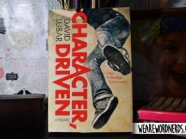 Character, Driven: A Novel by David Lubar