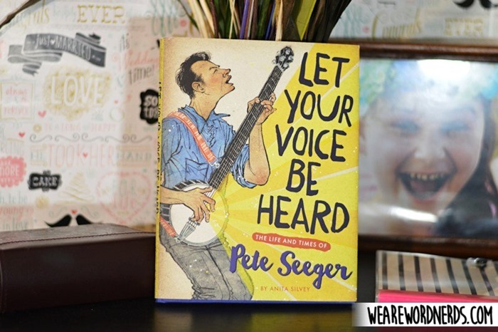 Let Your Voice Be Heard: The Life and Times of Pete Seeger by Anita Silvey