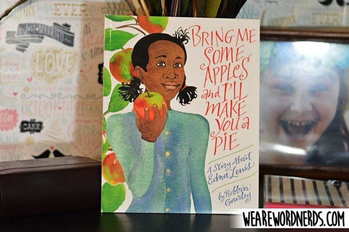 Bring Me Some Apples and I'll Make You a Pie: A Story About Edna Lewis by Robbin Gourley