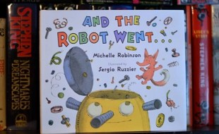 And the Robot Went . . . by Michelle Robinson