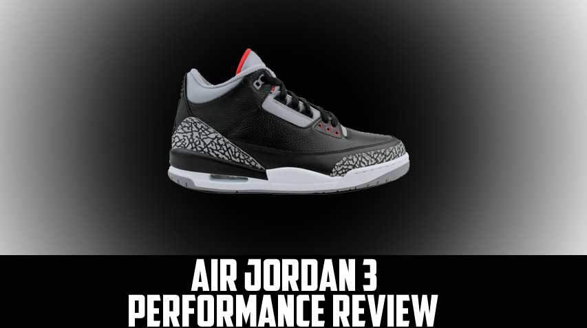 promo code f4930 7561d Air Jordan Project - Air Jordan III (3) Retro Performance Review ...