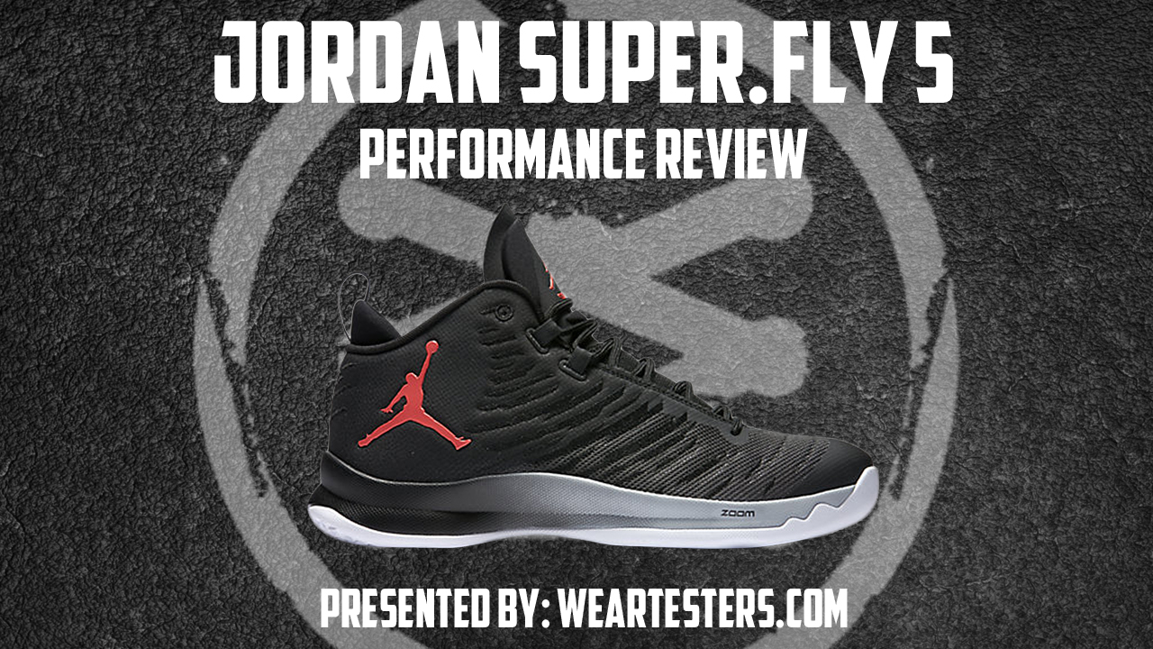 4d45f5e2bef Jordan Super.Fly 5 Performance Review - WearTesters