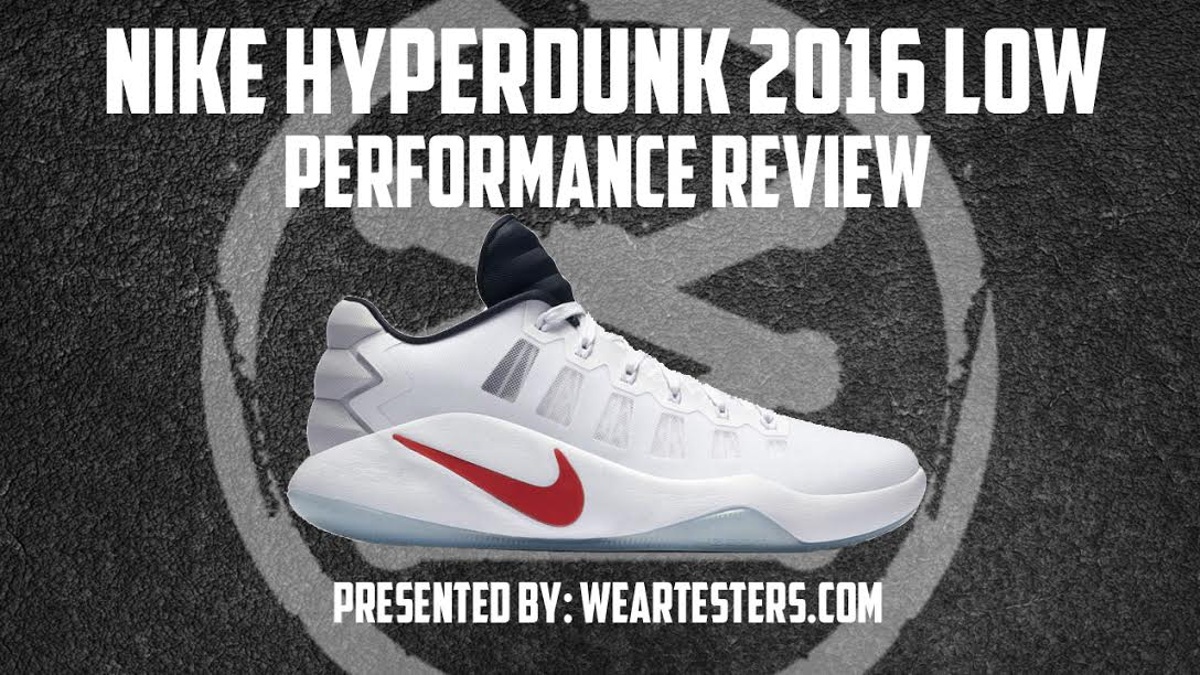 c65425b9d04f Nike Hyperdunk 2016 Low Performance Review - WearTesters