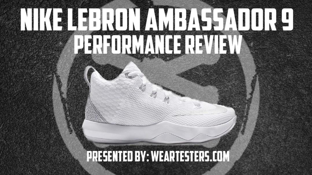 46e37dee2ed4 Nike Zoom LeBron Ambassador 9 Performance Review
