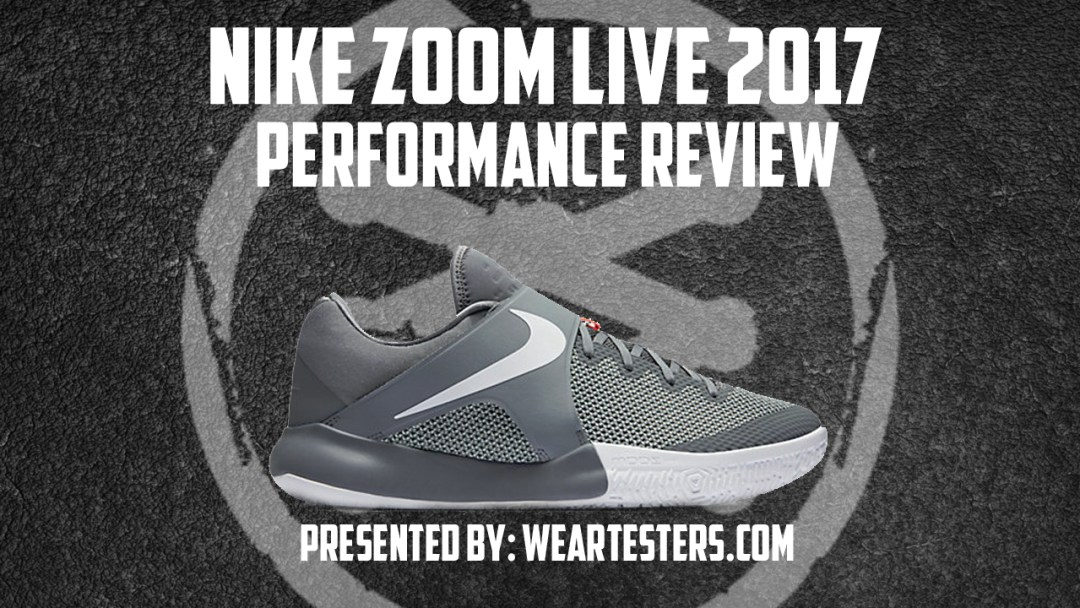 9f4efcf47ce5 Nike Zoom Live 2017 Performance Review - WearTesters