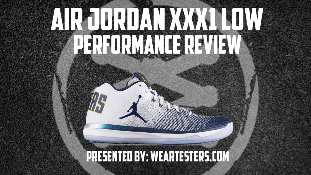Air Jordan XXXI (31) Low Performance Review - WearTesters b19bd8fe7