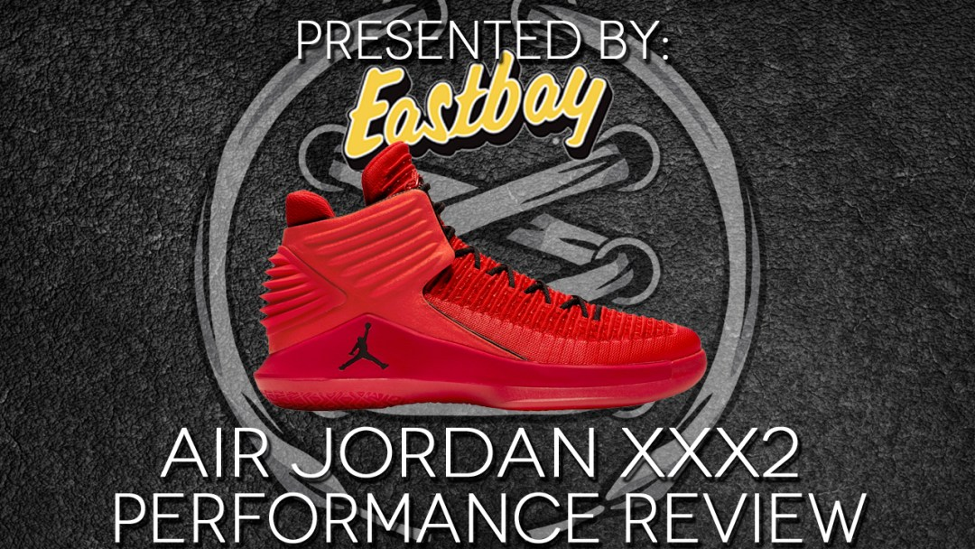 09db7abc2099c1 Air Jordan XXXII Performance Review