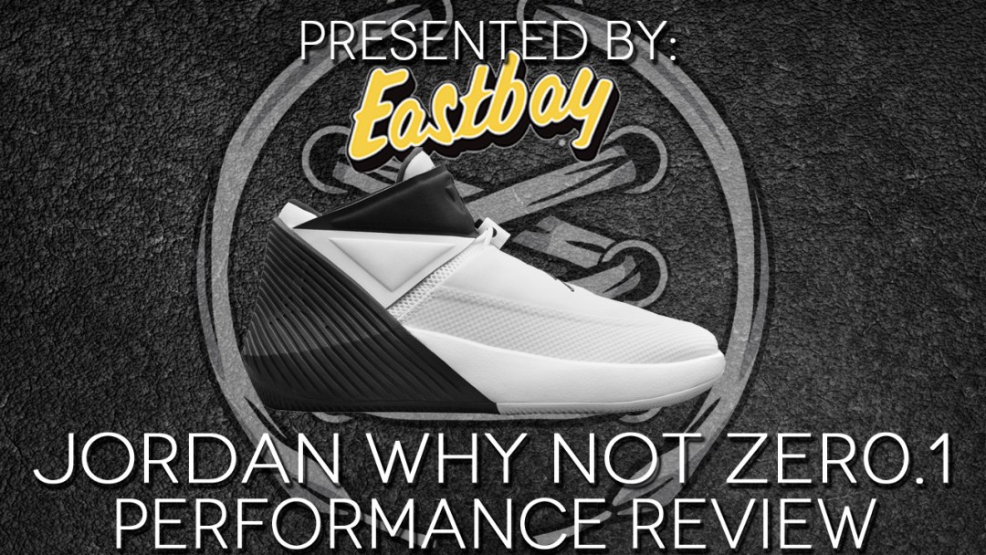 ae933600f9cfa9 Jordan Why Not Zer0.1 Performance Review - WearTesters